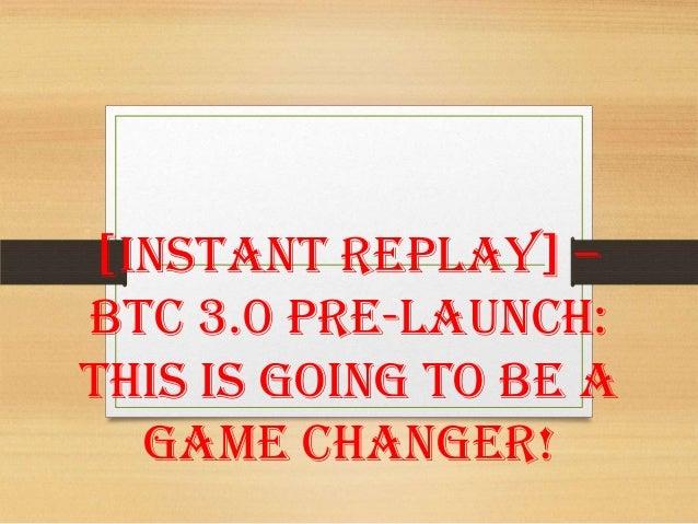 Btc 3.0 pre launch replay