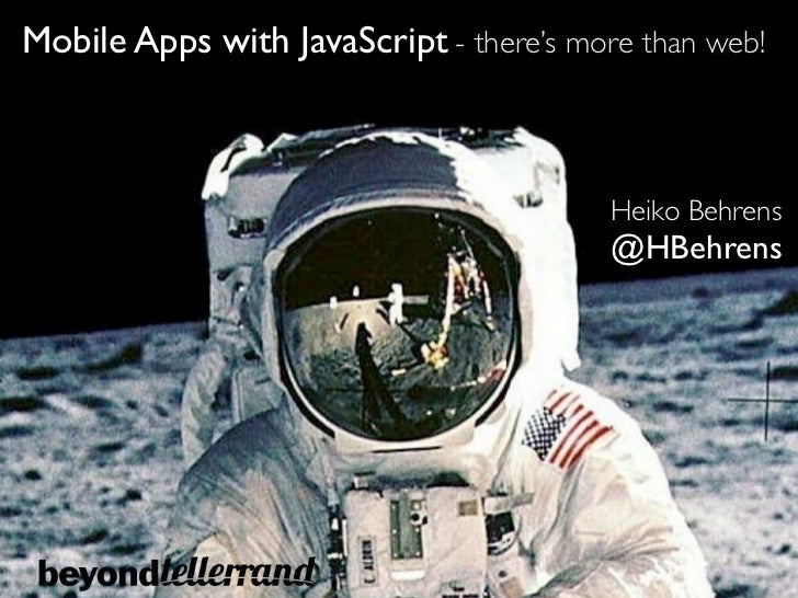 beyond tellerrand: Mobile Apps with JavaScript – There's More Than Web