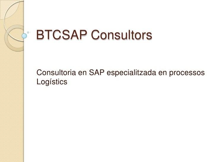 BTCSAP ConsultorsConsultoria en SAP especialitzada en processosLogístics