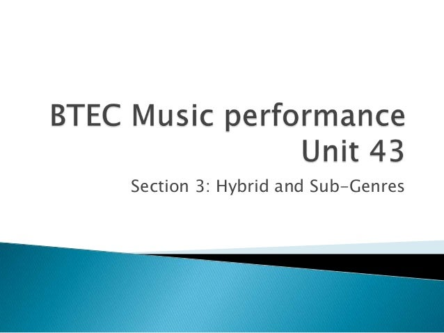 Section 3: Hybrid and Sub-Genres