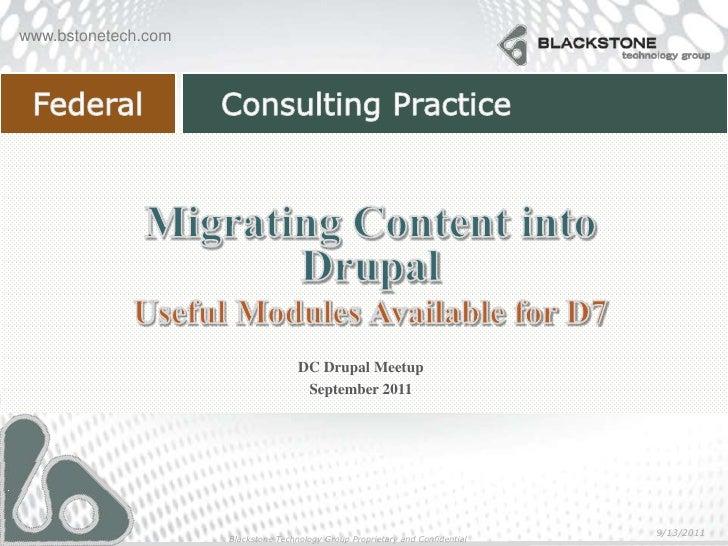 Migrating Content into Drupal<br />Useful Modules Available for D7<br />DC Drupal Meetup<br />September 2011<br />9/12/201...