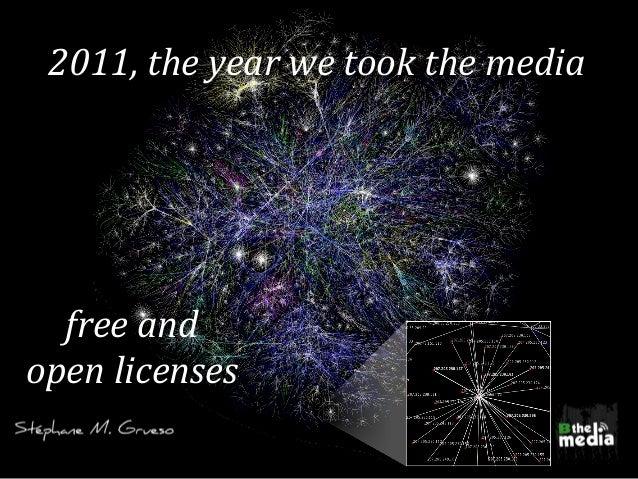8 de junio de 2011  2011, the year we took the media free and  open licenses