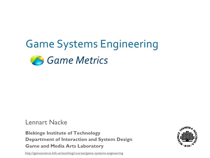 Game System Engineering Lecture: Game Metrics