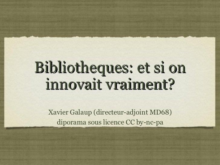 Bibliothèques: et si on innovait vraiment?