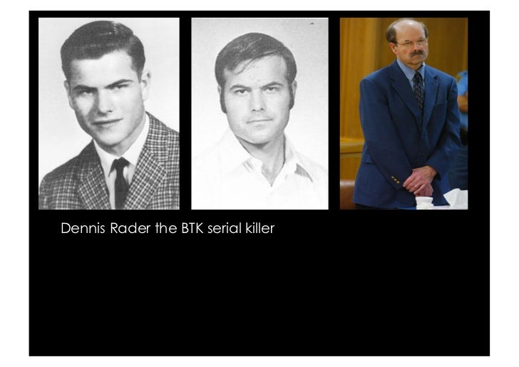 who is dennis rader essay Dennis lynn rader (born march 9, 1945) is an american serial killer who  murdered ten people in sedgwick county, kansas between 1974 and 1991 he  is also.