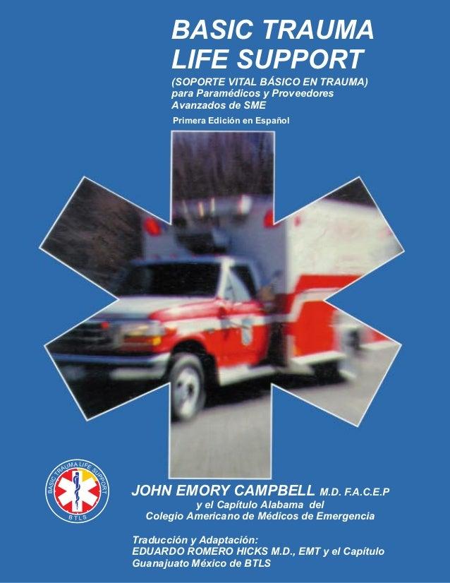 Traducción y Adaptación: EDUARDO ROMERO HICKS M.D., EMT y el Capítulo Guanajuato México de BTLS JOHN EMORY CAMPBELL M.D. F...