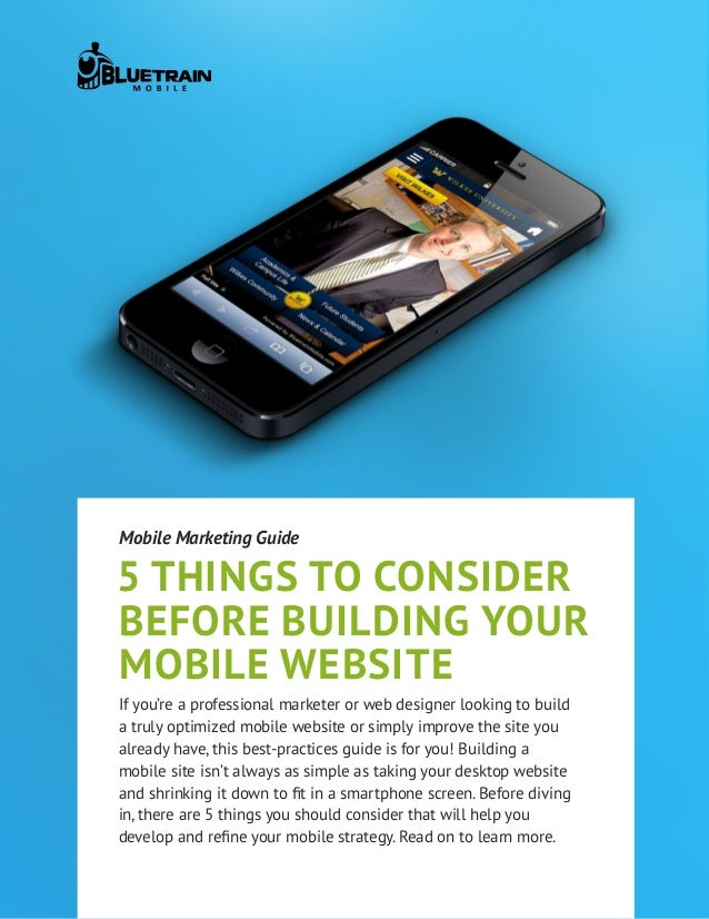 5 things to considerbefore building yourmobile websiteMobile Marketing GuideIf you're a professional marketer or web desig...