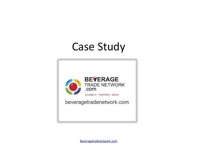 Case Study Beveragetradenetwork.com