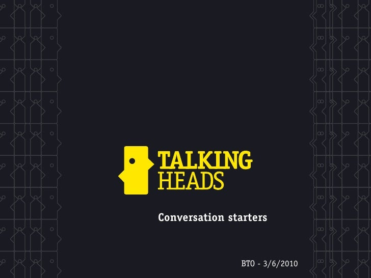 Conversation starters                  BTO - 3/6/2010