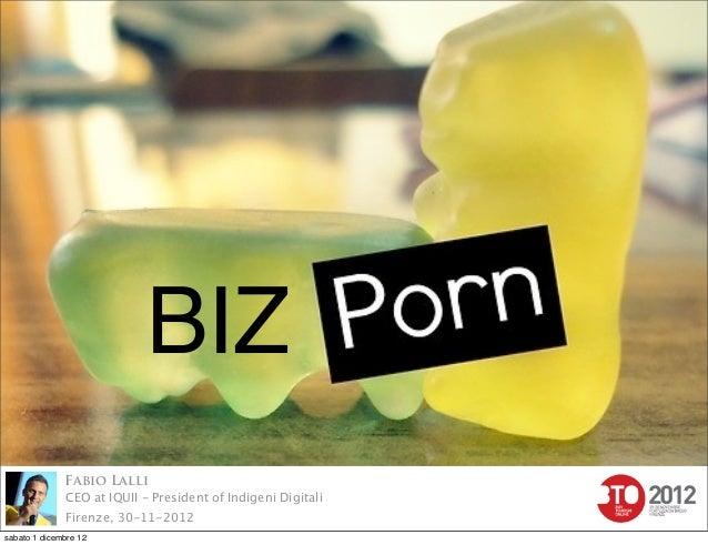 BIZ              Fabio Lalli              CEO at IQUII - President of Indigeni Digitali              Firenze, 30-11-2012sa...