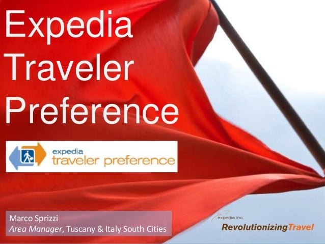 ExpediaTravelerPreferenceMarco SprizziArea Manager, Tuscany & Italy South Cities