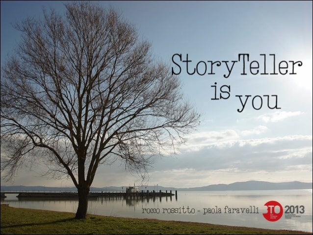 Storyteller is you - #BTO2013