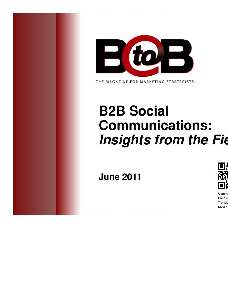 B2B SocialCommunications:Insights from the FieldJune 2011                   Scan here to access                   the full...