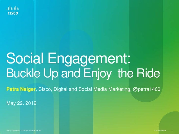 Social Engagement:Buckle Up and Enjoy the RidePetra Neiger, Cisco, Digital and Social Media Marketing, @petra1400May 22, 2...