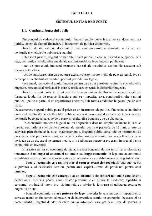 CAPITOLUL ISISTEMUL UNITAR DE BUGETE1.1. Continutul bugetului publicDin punctul de vedere al continutului, bugetul public ...