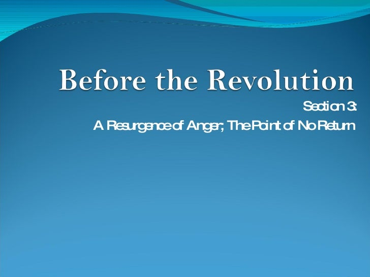 Section 3: A Resurgence of Anger; The Point of No Return