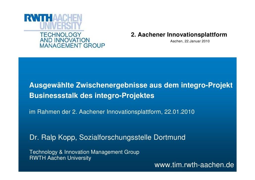 2. Aachener Innovationsplattform                                                  Aachen, 22.Januar 2010     Ausgewählte Z...