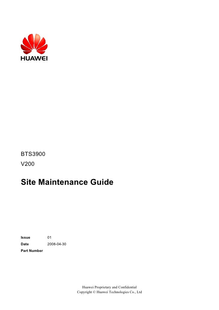 BTS3900V200Site Maintenance GuideIssue         01Date          2008-04-30Part Number                             Huawei Pr...