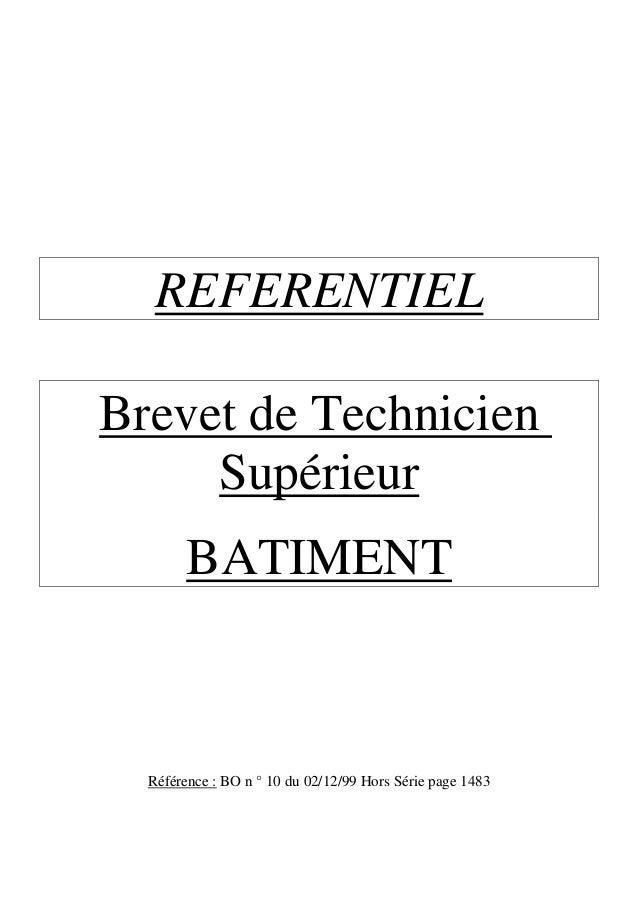 REFERENTIELBrevet de Technicien     Supérieur        BATIMENT  Référence : BO n ° 10 du 02/12/99 Hors Série page 1483