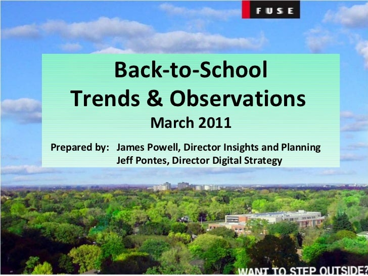 Back-to-School Trends & Observations  March 2011 Prepared by:  James Powell, Director Insights and Planning Jeff Pontes, D...