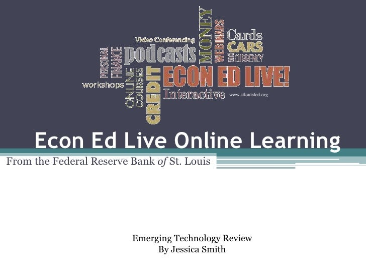 www.stlouisfed.org     Econ Ed Live Online LearningFrom the Federal Reserve Bank of St. Louis                         Emer...
