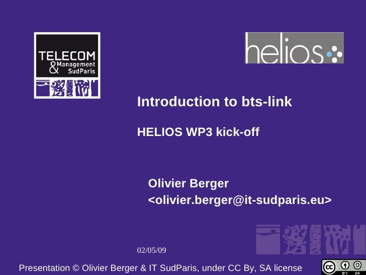 Introduction to bts-link                              HELIOS WP3 kick-off                                   Olivier Berger...