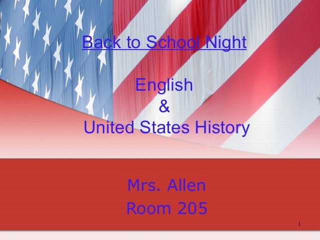 1 Back to School Night English & United States History Mrs. Allen Room 205