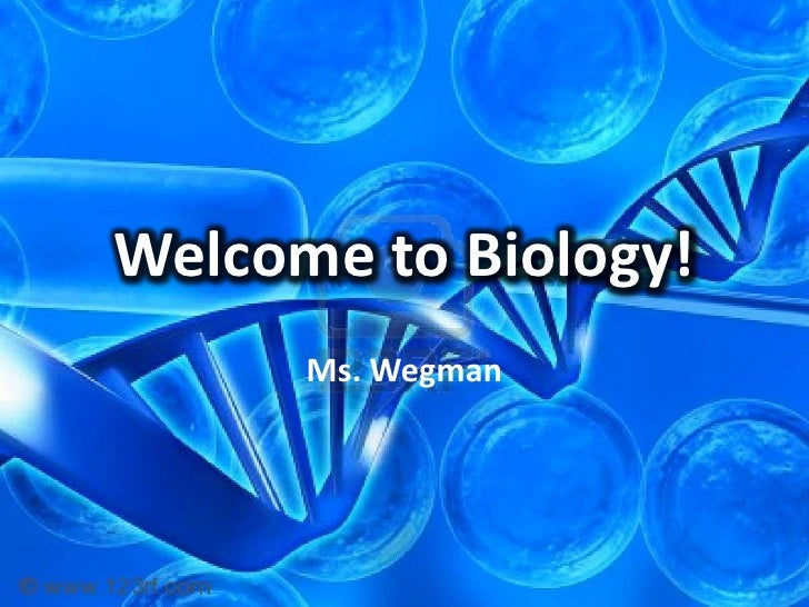 Welcome to Biology!<br />Ms. Wegman<br />