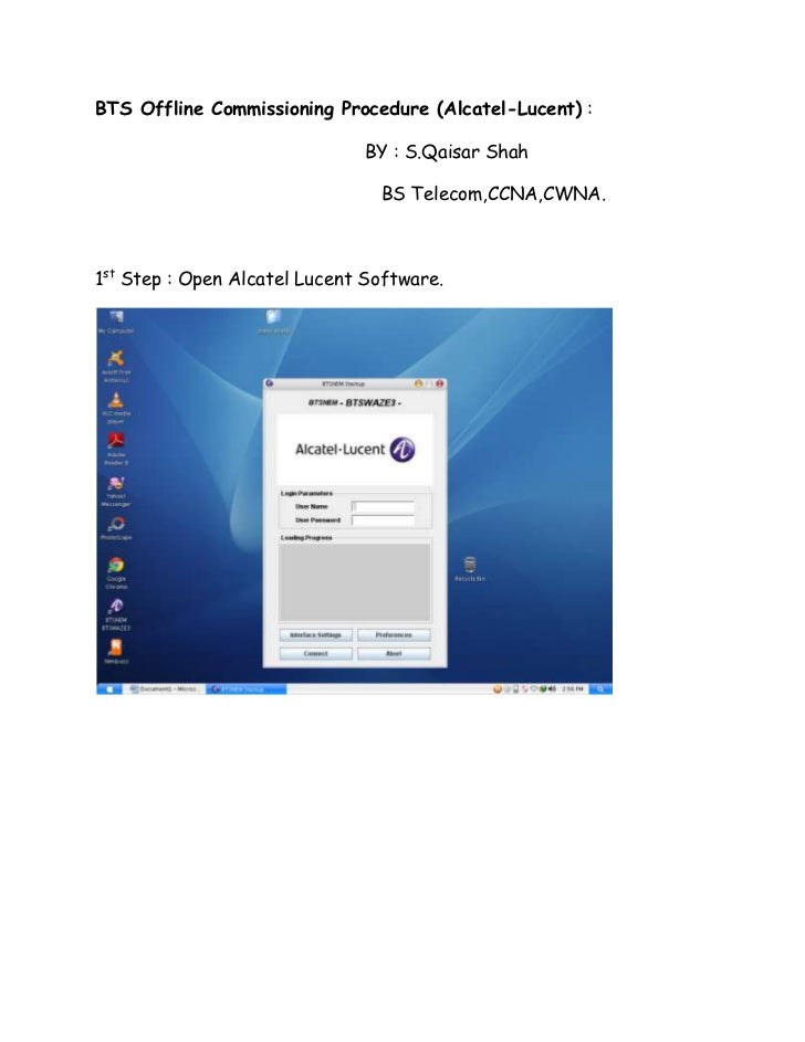 BTS Offline Commissioning Procedure (Alcatel-Lucent) :                              BY : S.Qaisar Shah                    ...
