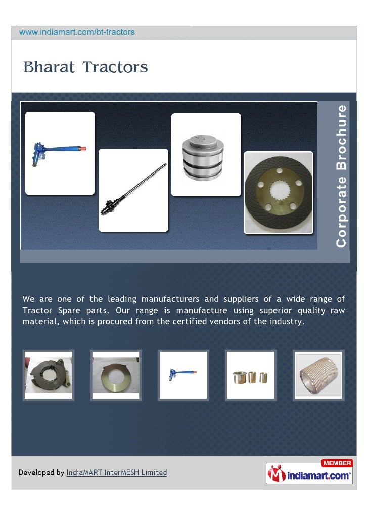 We are one of the leading manufacturers and suppliers of a wide range ofTractor Spare parts. Our range is manufacture usin...