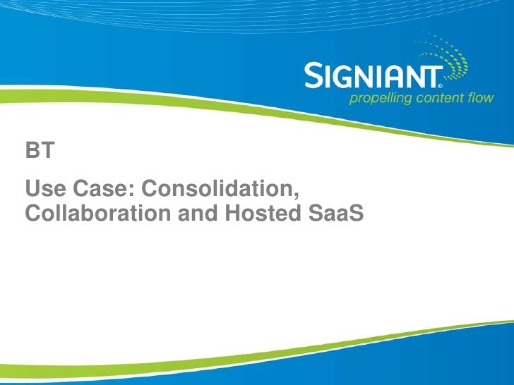 BT Use Case: Consolidation, Collaboration and Hosted SaaS      Proprietary and Confidential