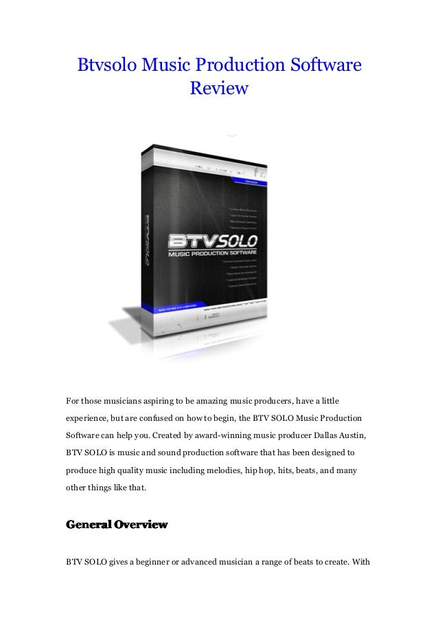 Btvsolo Music Production SoftwareReviewFor those musicians aspiring to be amazing music producers, have a littleexperience...