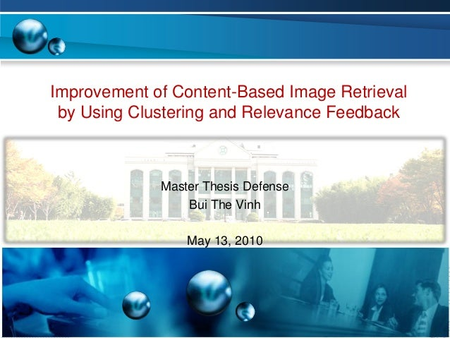 Improvement of Content-Based Image Retrieval by Using Clustering and Relevance Feedback Master Thesis Defense Bui The Vinh...