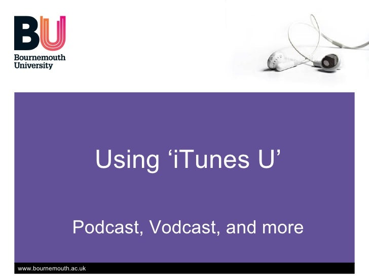 Using 'iTunes U' Podcast, Vodcast, and more