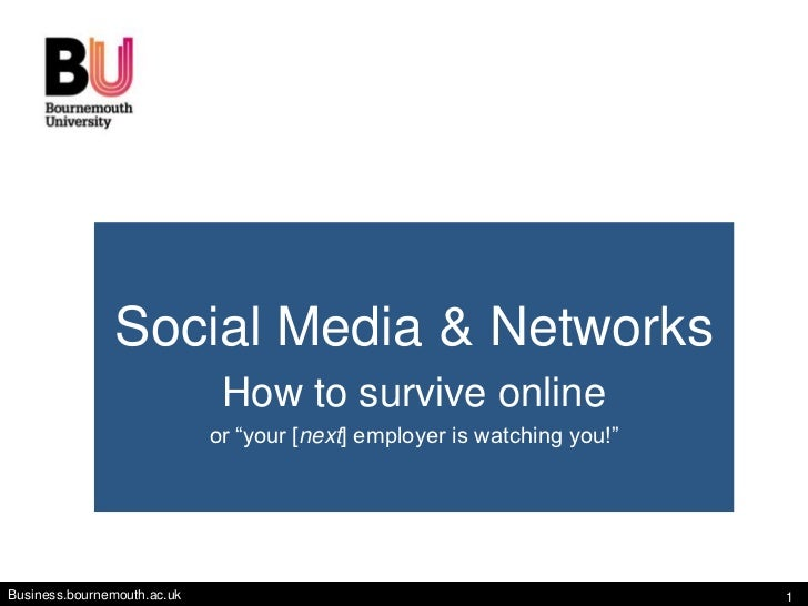 "Social Media & Networks                              How to survive online                             or ""your [next] emp..."