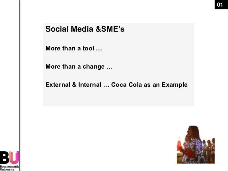 01Social Media &SME'sMore than a tool …More than a change …External & Internal … Coca Cola as an Example