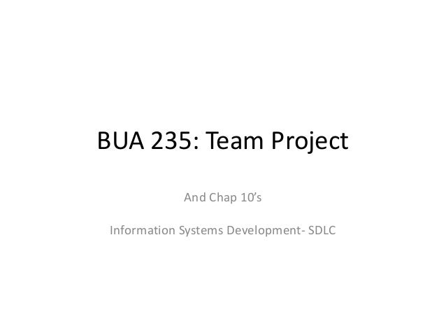 BUA 235: Team Project And Chap 10's Information Systems Development- SDLC
