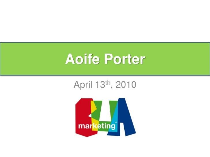 Aoife Porter  Aoife Porter   April 13th, 2010