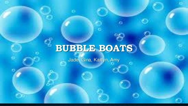 Bubble boats