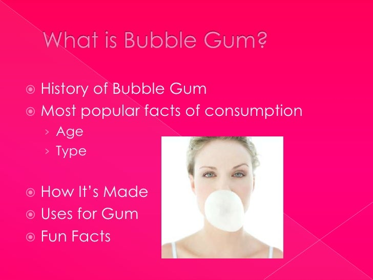 the history of bubble gum Pop: the invention of bubble gum hardcover - may 4, 2010 along with diemer's story, the author also covers a bit of gum history, the trial-and-error of invention, and the excitement that comes with a successful final product.