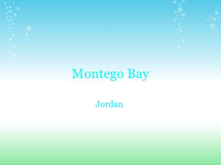 Montego Bay Jordan