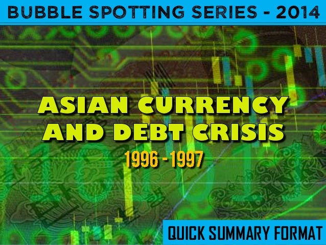 asian currency sink in 1997 Asia's currency crisis, which has rocked the world economy since july 1997, continues to fester throughout the region, leaving the outlook for east asian economies obscure in this paper, we.