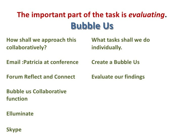 The important part of the task is evaluating.Bubble Us<br />
