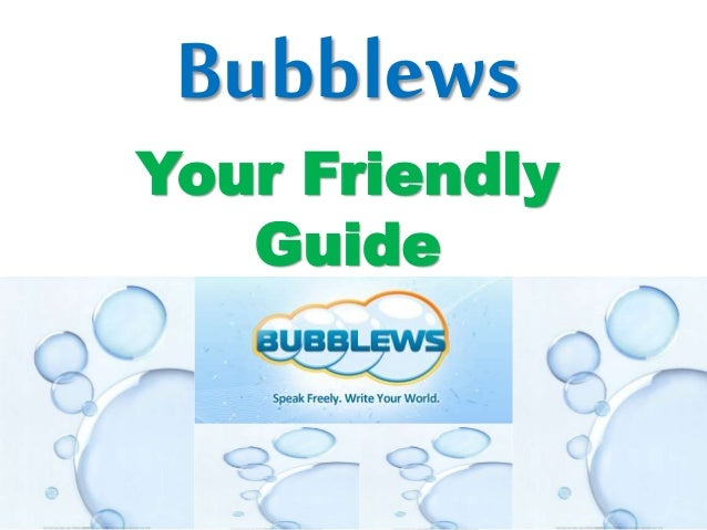 Bubblews Your Friendly Guide