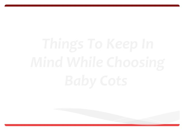Things To Keep In Mind While Choosing Baby Cots