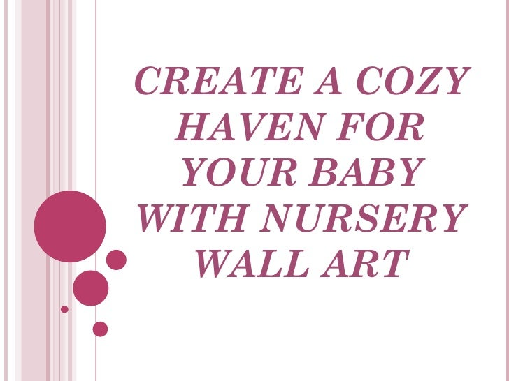 CREATE A COZY HAVEN FOR YOUR BABY WITH NURSERY WALL ART