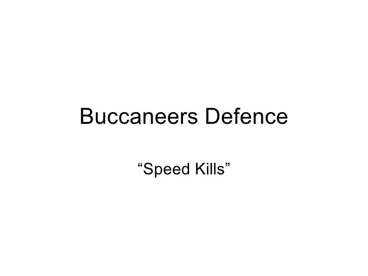 """Buccaneers Defence """" Speed Kills"""""""