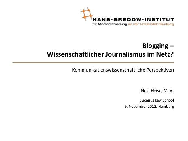 Blogging –Wissenschaftlicher Journalismus im Netz?       Kommunikationswissenschaftliche Perspektiven                     ...