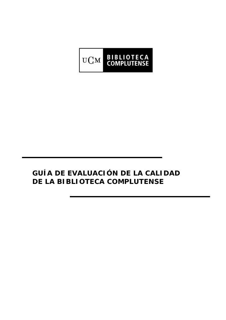 GUÍA DE EVALUACIÓN DE LA CALIDAD DE LA BIBLIOTECA COMPLUTENSE