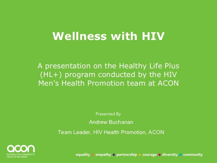 Wellness with HIV: A presentation on the Healthy Life Plus (HL+) program conducted by the HIV Men's Health Promotion team at ACON